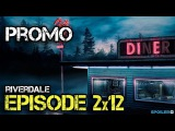 Riverdale - Episode 2x12 - The Wicked and the Divine - Extended Promo