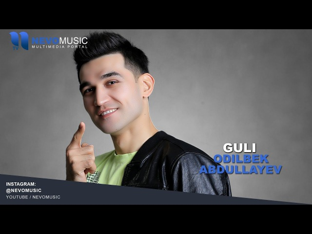 Odilbek Abdullayev - Guli   Одилбек Абдуллаев - Гули (music version)