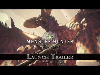 Monster Hunter: World | Launch Trailer