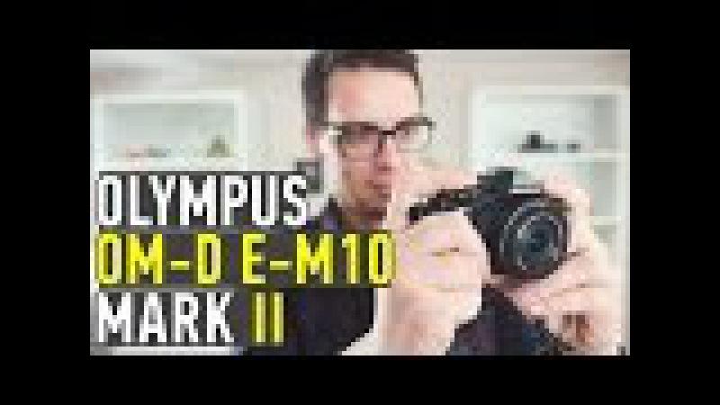 Olympus OM-D E-M10 Mark II: обзор фотоаппарата