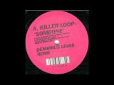 Killer Loop - Someone (Demarkus Lewis Remix) End, 2004
