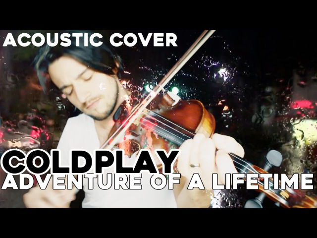 Adventure Of A Lifetime - Coldplay (Stevie Rees Acoustic Cover Music Video)
