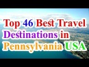 Pennsylvania travel | Top 46 Best Travel Destinations in Pennsylvania USA