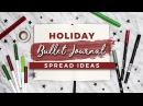 Holiday Bullet Journal Ideas! CHRISTMAS SPREADS!