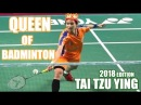 Tai Tzu Ying 戴資穎 Unmatched skills Tricks ● The Queen of Badminton in 2017 2018