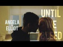 Elliot Angela - Until We Bleed (3x01)