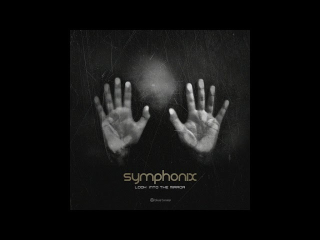 Symphonix - Look Into The Mirror - Official