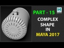 How to Model a Complex Shapes in Maya 2017 Part 15