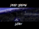 ✖ DEAD SHADOW ✖ 15