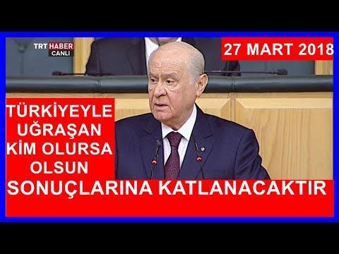 MHP Grup Toplantısında Devlet Bahçelinin Konuşması 27.3.2018