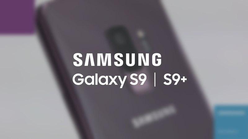 Обзор смартфонов Samsung Galaxy S9 | S9