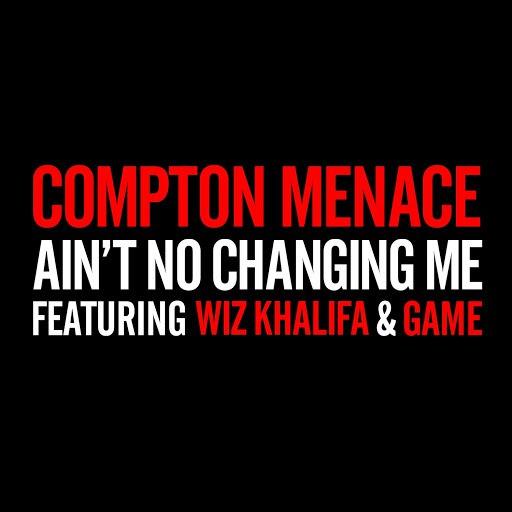 Compton Menace альбом Ain't No Changing Me (feat. Wiz Khalifa & Game)
