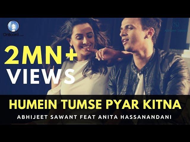 Humein Tumse Pyar Kitna | Abhijeet Sawant feat. Anita Hassanandani | Official Video