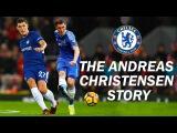 The Rise Of Andreas Christensen | Chelsea Films