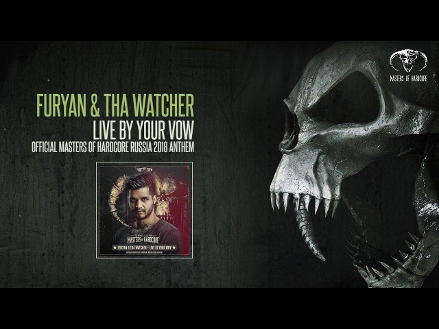 Furyan Tha Watcher - Live By Your Vow (Official Masters of Hardcore Russia 2018 Anthem)