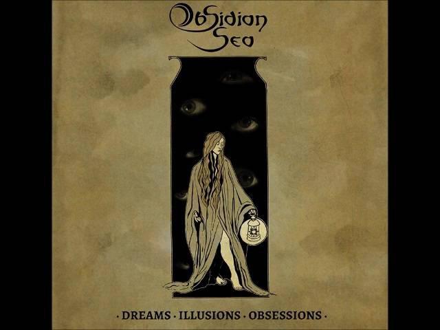 Obsidian Sea Dreams Illusions Obsessions