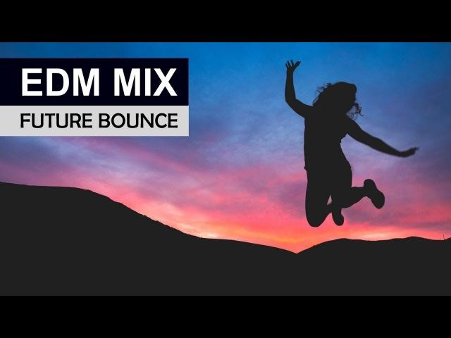 EDM MIX 2018 Future Bounce Electro House Music