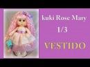 Muñeca kuki rose mary , vestido 1/3 , video- 271 manualilolis