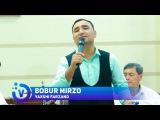 Bobur Mirzo - Yaxshi farzand | Бобур Мирзо - Яхши фарзанд (jonli ijro) 2017