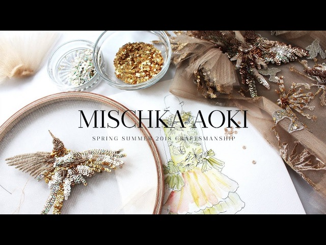 MISCHKA AOKI Craftsmanship The Making of The Spring Summer 2018 Couture Collection