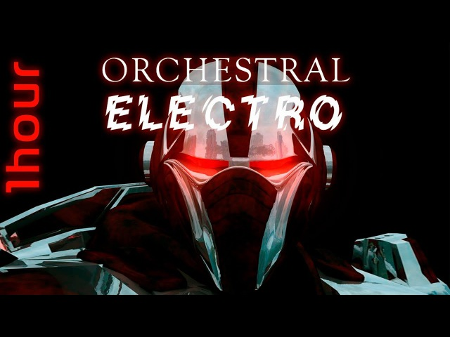Orchestral Electro 🎧 epic classical 1 hour mix