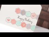 Happy Birthday Honeycomb - Make a Card Monday #226