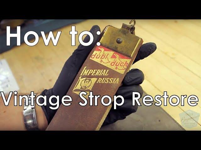 Straight Razor Strop Tutorial: How to Restore a Vintage Strop