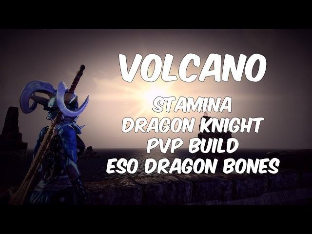 Volcano | Stamina Dragon Knight PVP Build | ESO Dragon Bones
