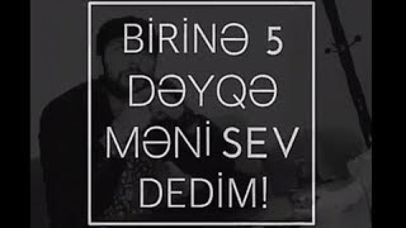 1 DƏYQƏ KEÇMƏMİŞ Saata Baxdı SUPER Menali Video WhatsApp Statusu 2017