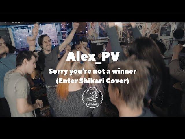 Alex_PV - Sorry You're Not A Winner (Enter Shikari Cover)
