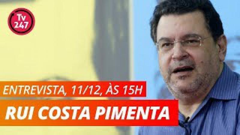 TV 247 ENTREVISTA RUI COSTA PIMENTA (PCO)