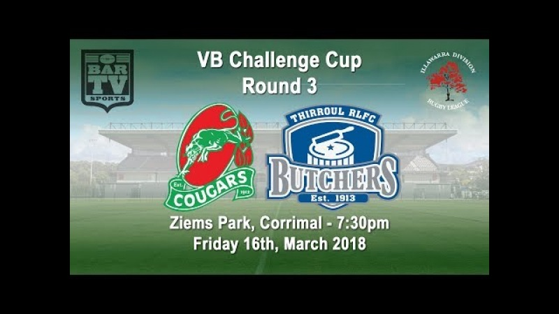2018 VB Challenge Cup Round 3 - Corrimal Cougars v Thirroul Butchers