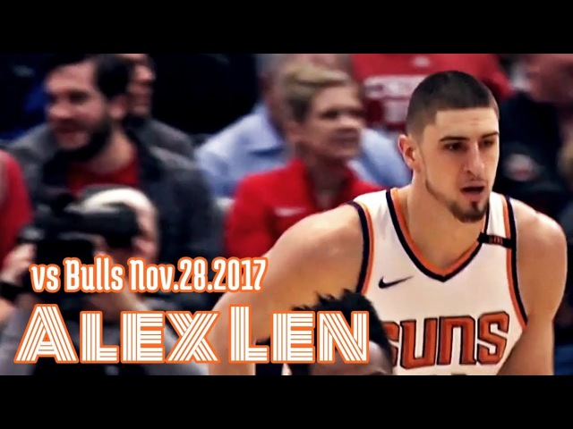 Alex Len 13pts 18rebs Highlights | Nov.28.2017 Phoenix Suns vs Chicago Bulls