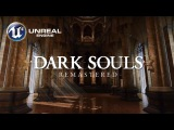 Dark Souls Remastered in Unreal Engine 4 by fans