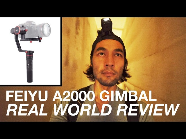 Feiyu A2000 Gimbal Real World Review