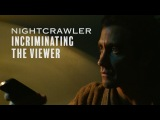Nightcrawler Incriminates Its Viewers