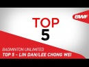 Badminton Unlimited Top 5 Lin Dan Lee Chong Wei BWF 2018