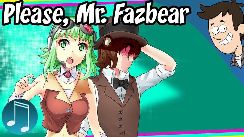 Please, Mr. Fazbear ► VOCALOID Original FNAF Song by MandoPony [Feat. Gumi]