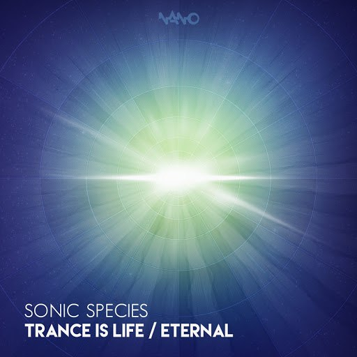 Sonic Species альбом Trance Is Life / Eternal