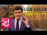 Eldar Ahmedow - Gun geler (Official video)