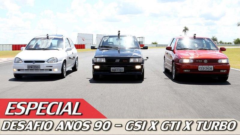 VW GOL GTI x FIAT UNO TURBO x CHEVROLET CORSA GSI - ESPECIAL 27 | ACELERADOS