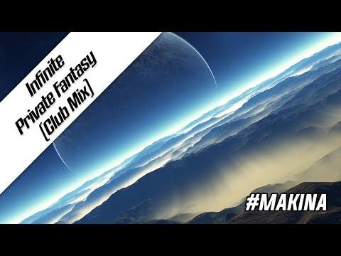 Infinite - Private Fantasy (Club Mix)   Makina