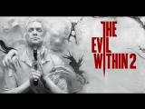 СТРИМ по The Evil Within 2 – Лили, мы.. спасём тебя!