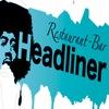 """Resto-bar """"HEADLINER"""""""