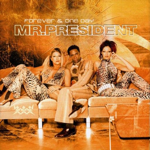 Mr. President альбом Forever & One Day