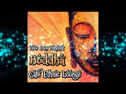 Your Own Personal Buddha - Cafe Ethnic Lounge Oriental Flavor (Continuous del Mar Mix) ▶ Chill2Chill