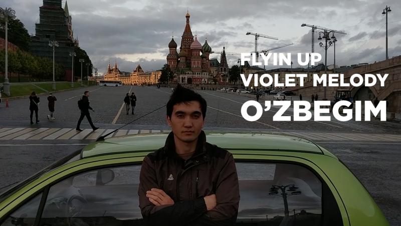 Flyin Up, Violet Melody - Ozbegim