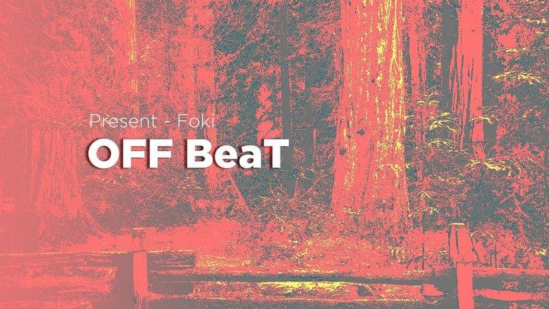 Off beat - Drum Pads 24 Spring Battle 2; present - Foki