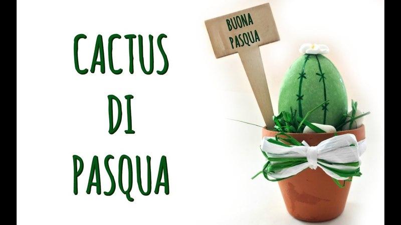 CACTUS di PASQUA il segnaposto che di mangia! Feat 2CK (CreativitàPasqua)Arte per Te
