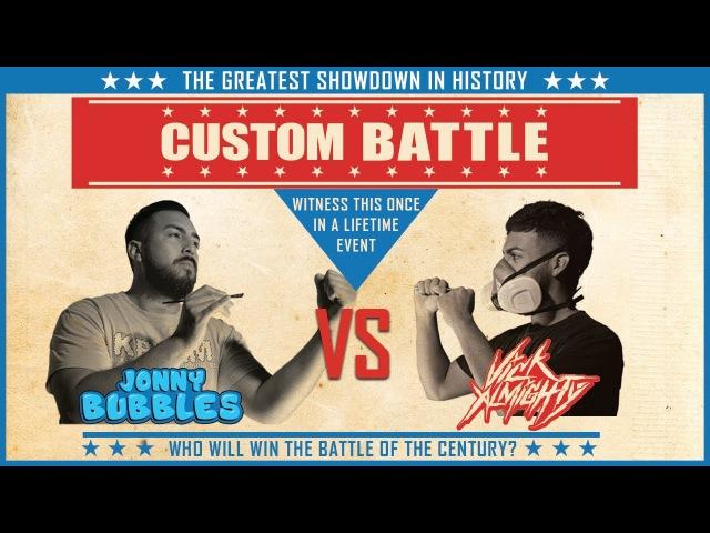The Long Awaited Custom Battle : Jonny Bubbles Vs Vick Almighty